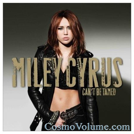 Miley Cyrus - Can't Be Tamed [2010]