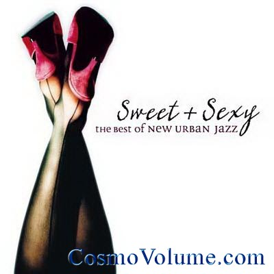 Sweet & Sexy - The Best Of New Urban Jazz [2006]
