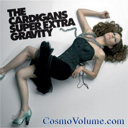 The Cardigans - Super Extra Gravity [2005]