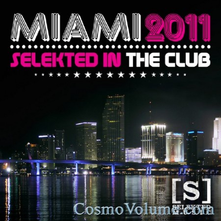 Miami 2011 Selekted In The Club [2011]