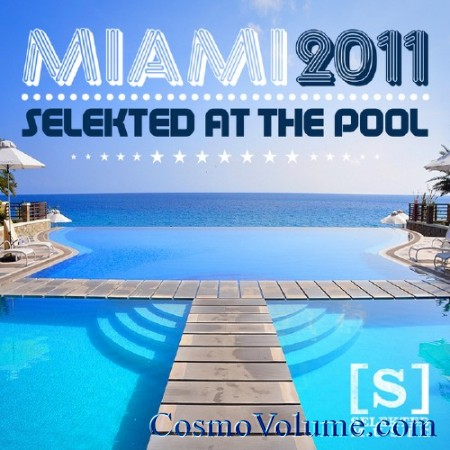 Miami 2011 Selekted At The Pool [2011]