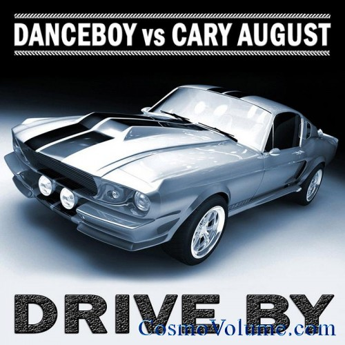 Danceboy Vs. Cary August - Drive By [2012]