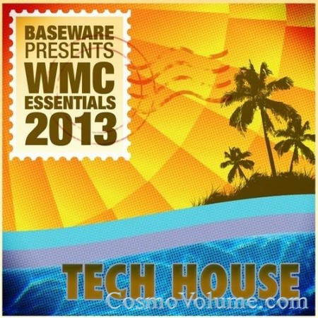 Baseware Presents WMC Essentials 2013: Tech House [2013]