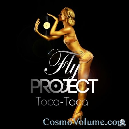 Fly Project - Toca Toca [2014]