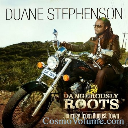 Duane Stephenson - Dangerously Roots : Journey From August Town [2014]