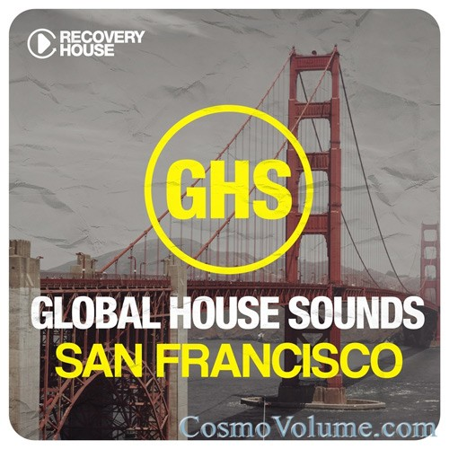 Global House Sounds San Francisco [2015]