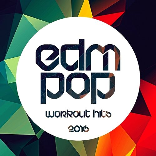 EDM Pop Workout Hits 2016 [2015]