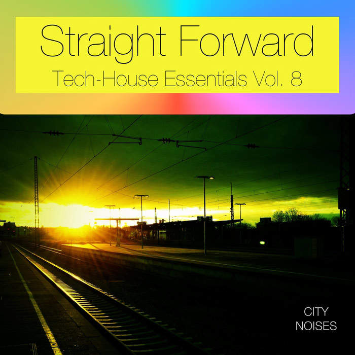 Straight Forward Vol. 8 (Tech-House Essentials) [2016]