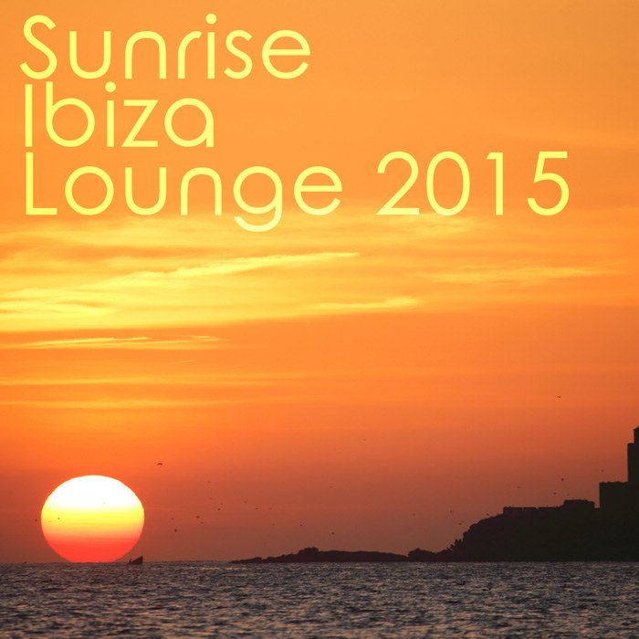 Ibiza Sunrise Lounge [2015]