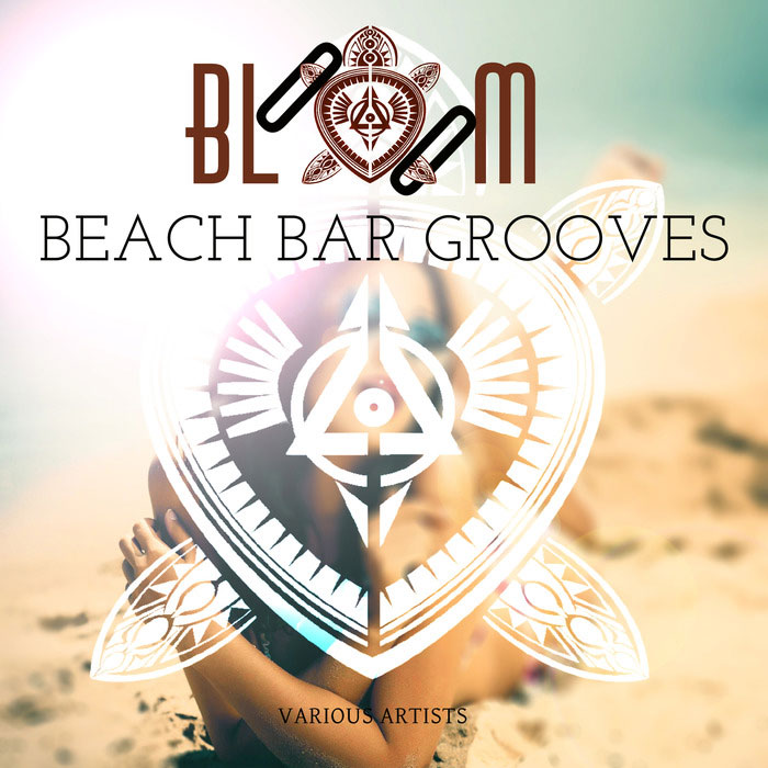 Bloom Beach Bar Grooves [2015]