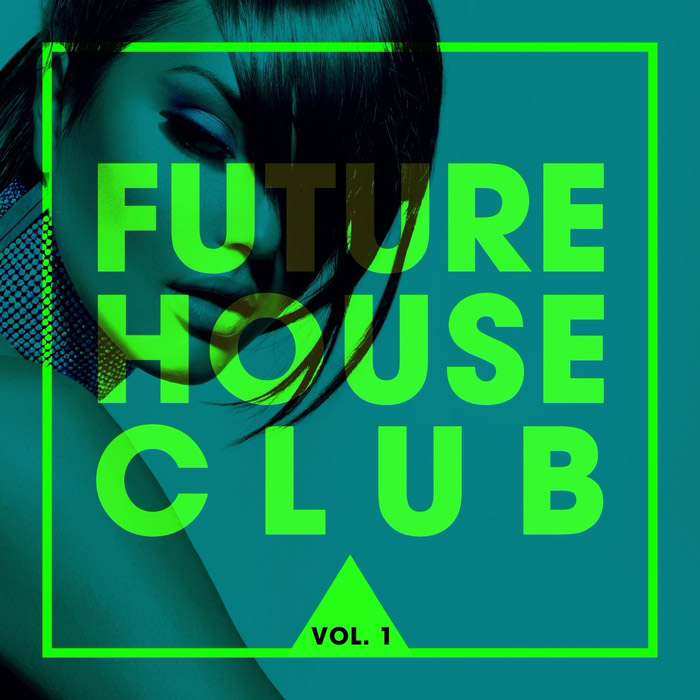 Future House Club (Vol. 1) [2016]