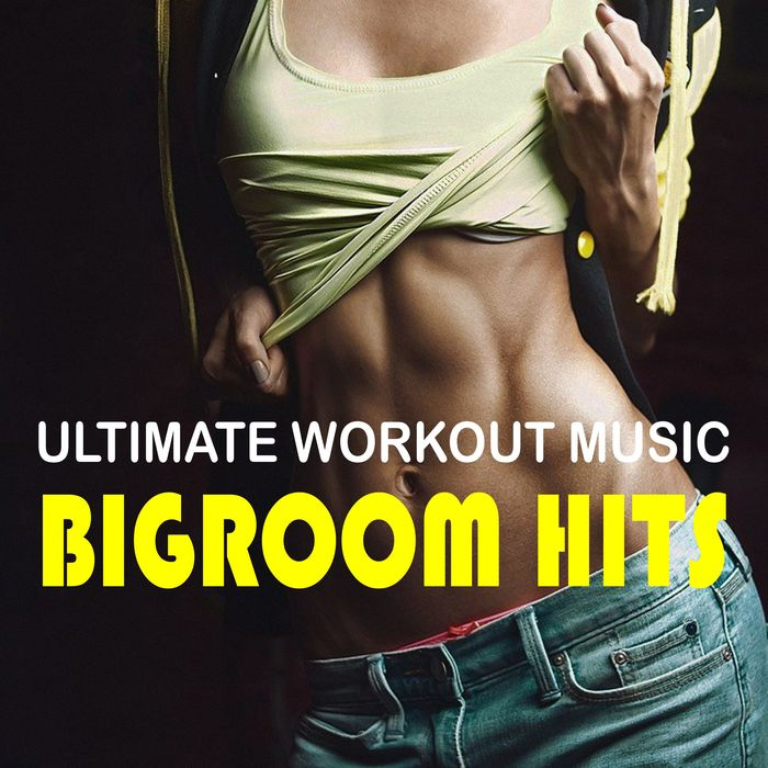 Ultimate Workout Music: Bigroom Hits [2016]