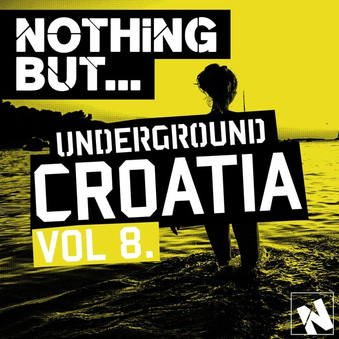 Nothing But... Underground Croatia (Vol. 8) [2016]