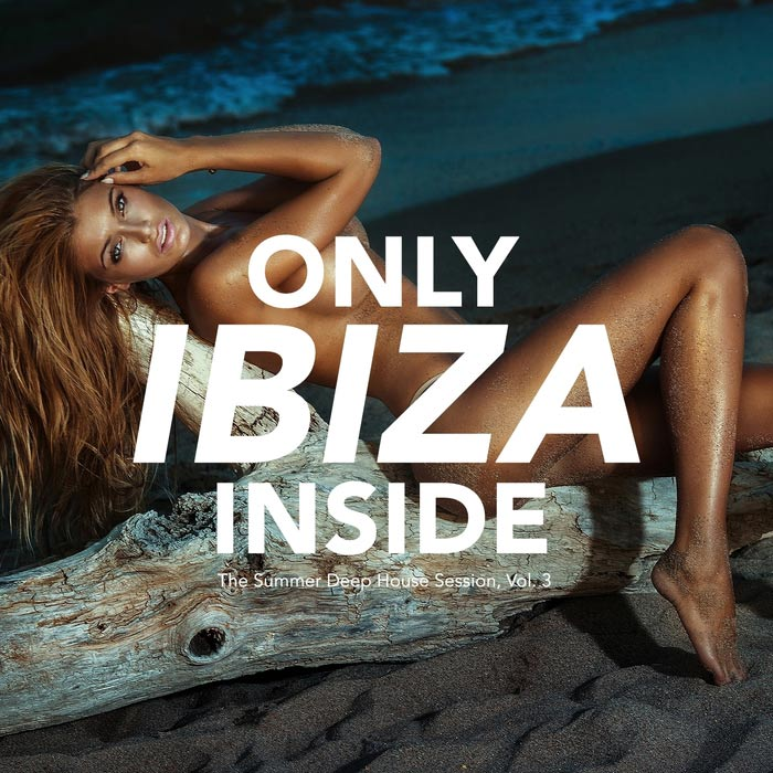Only IBIZA Inside Vol. 3 (The Summer Deep House Session) [2016]