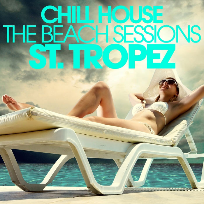 CHILL HOUSE ST. TROPEZ The Beach Sessions [2015]