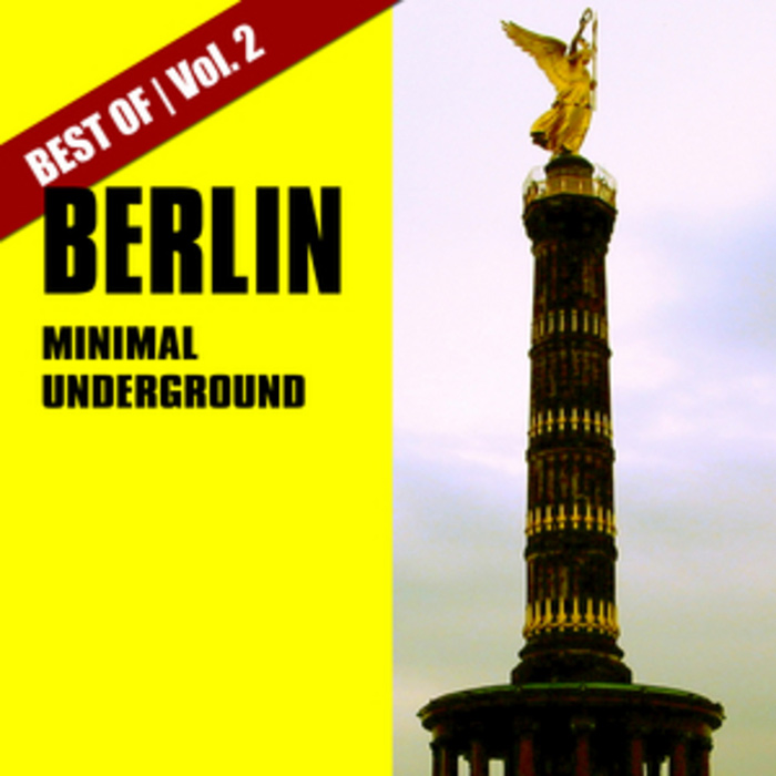 Best Of Berlin Minimal Underground (Vol. 2) [2012]