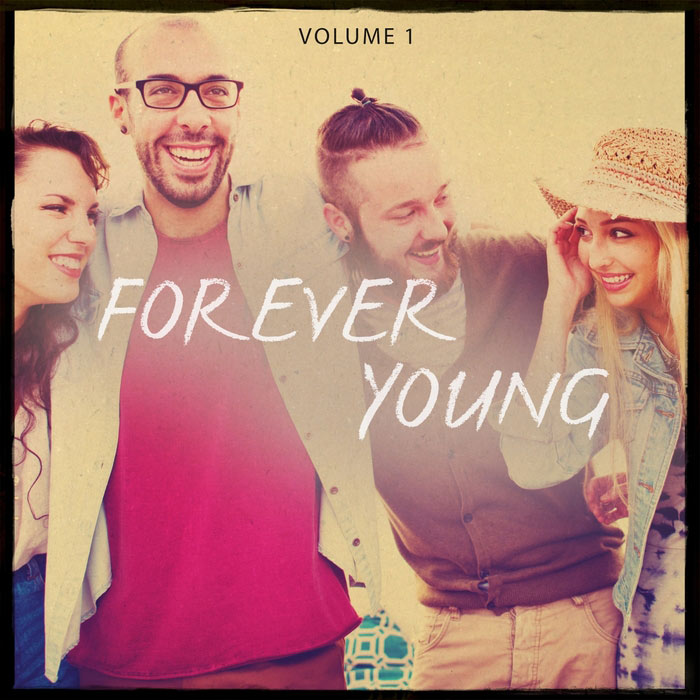 Forever Young (Vol. 1) These Songs Let You Feel Alive [2016]