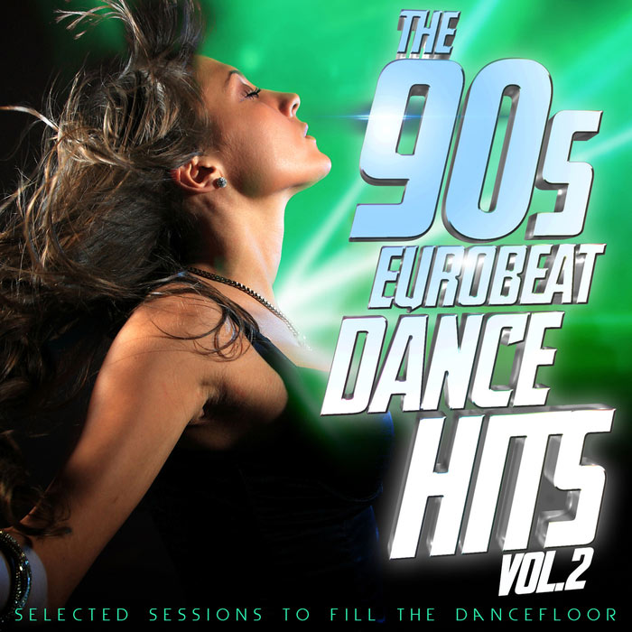 The 90s Eurobeat Dance Hits Vol. 2 (Selected Session To Fill The Dancefloor) [2016]