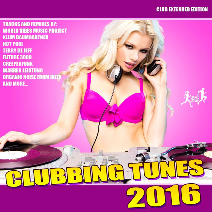 Clubbing Tunes 2016 (Club Extended Edition) [2016]