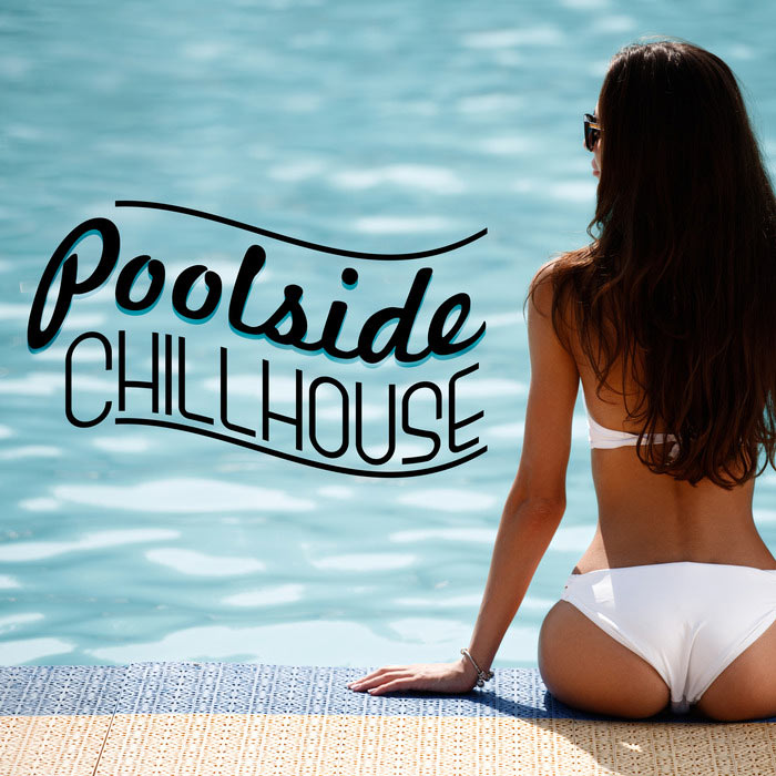 Poolside Chillhouse [2016]