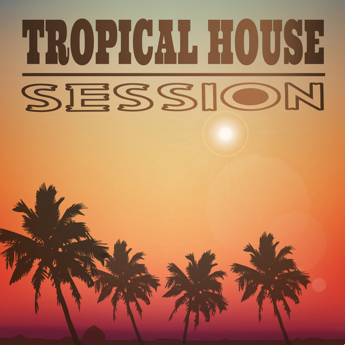 Tropical House Session [2016]