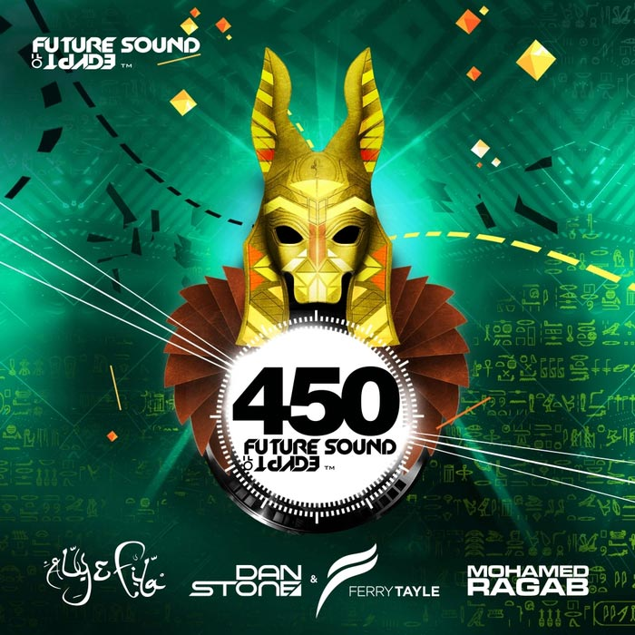 Future Sound Of Egypt 450 (Mixed Aly & Fila & Dan Stone & Ferry Tayle & Mohamed Ragab) [2016]