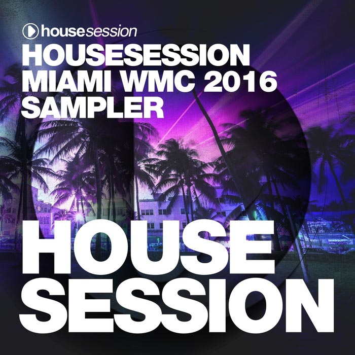 Housesession Miami WMC 2016 Sampler (unmixed tracks) [2016]