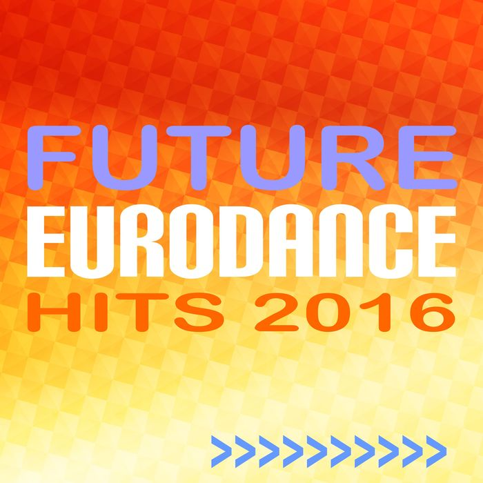 Future Eurodance Hits [2016]
