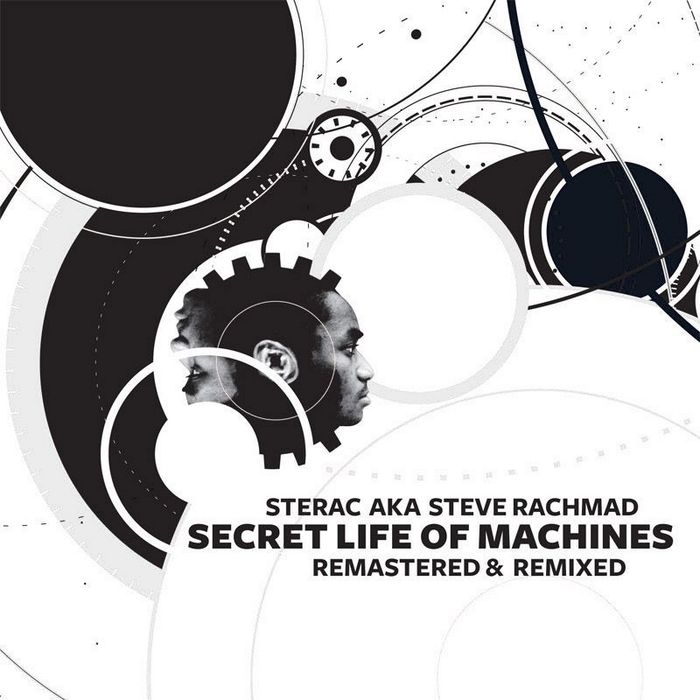 Sterac aka Steve Rachmad - Secret Life Of Machines: Remastered & Remixed [2012]