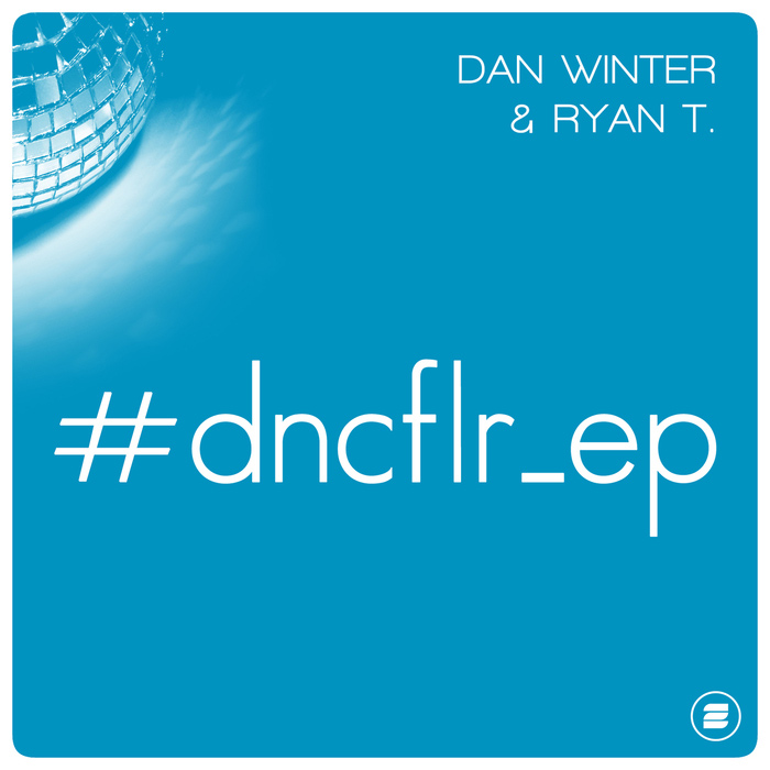 Dan Winter & Ryan T. - #dncflr_ep [2016]