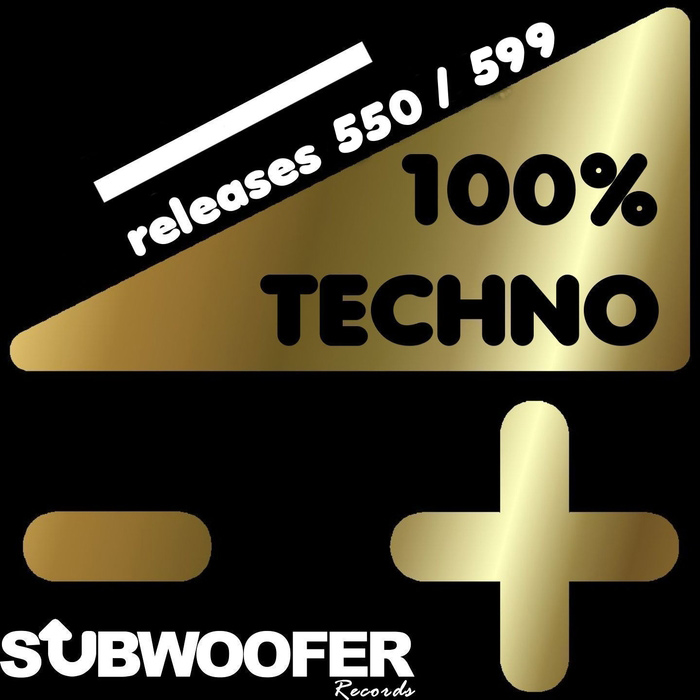 100% Techno Subwoofer Records Vol. 12 (Releases 550-599) [2016]