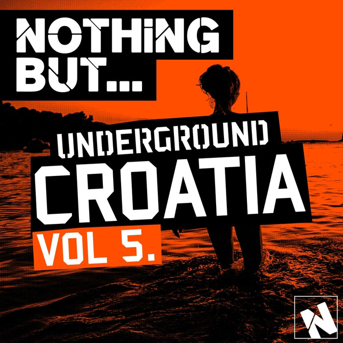 Nothing But... Underground Croatia (Vol. 5) [2015]