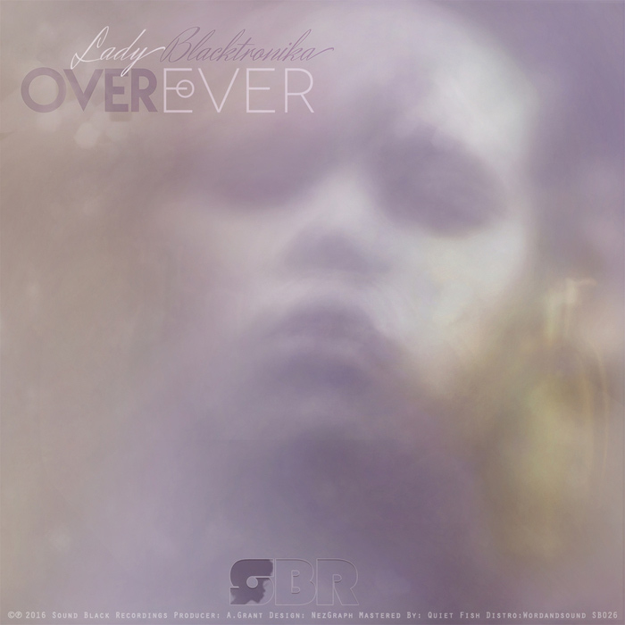 Lady Blacktronika - Over Ever