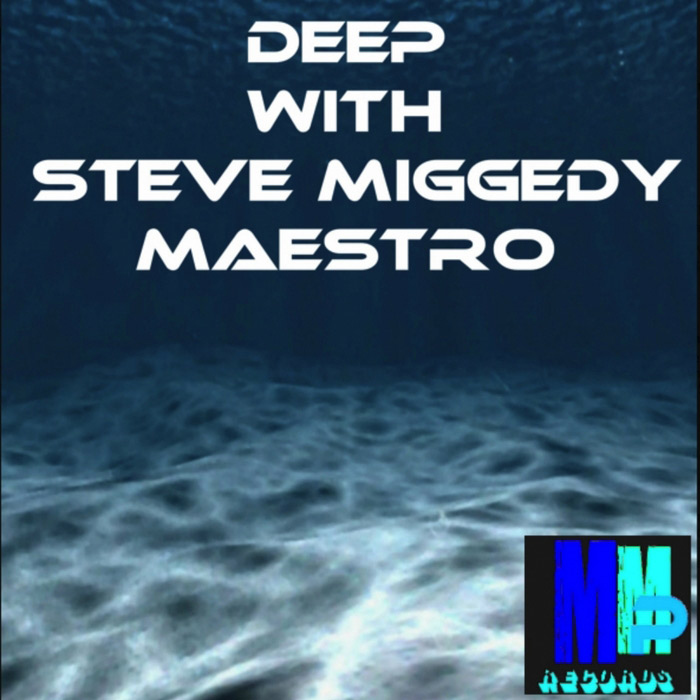 Steve Miggedy Maestro - Deep With Steve Miggedy Maestro [2013]