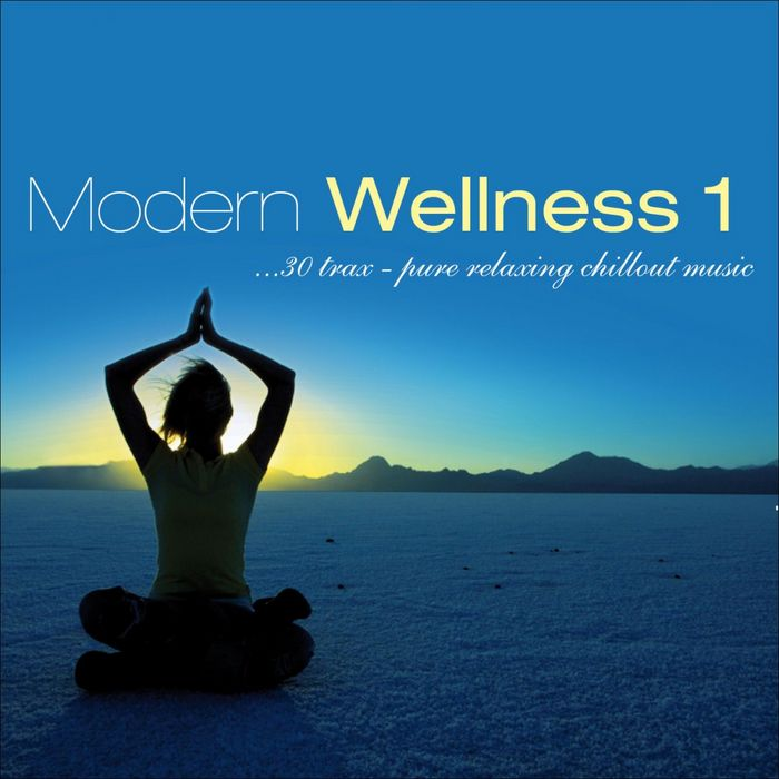 Pure Relaxing Chillout Music: Modern Wellness (Vol. 1) [2012]