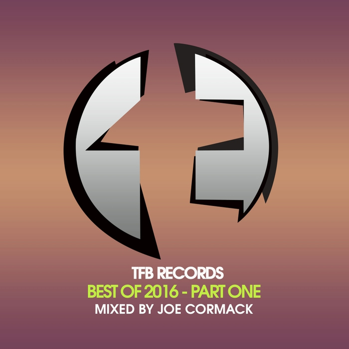 TFB Records: Best Of 2016 Pt 1 (Mixed By Joe Cormack) [2016]