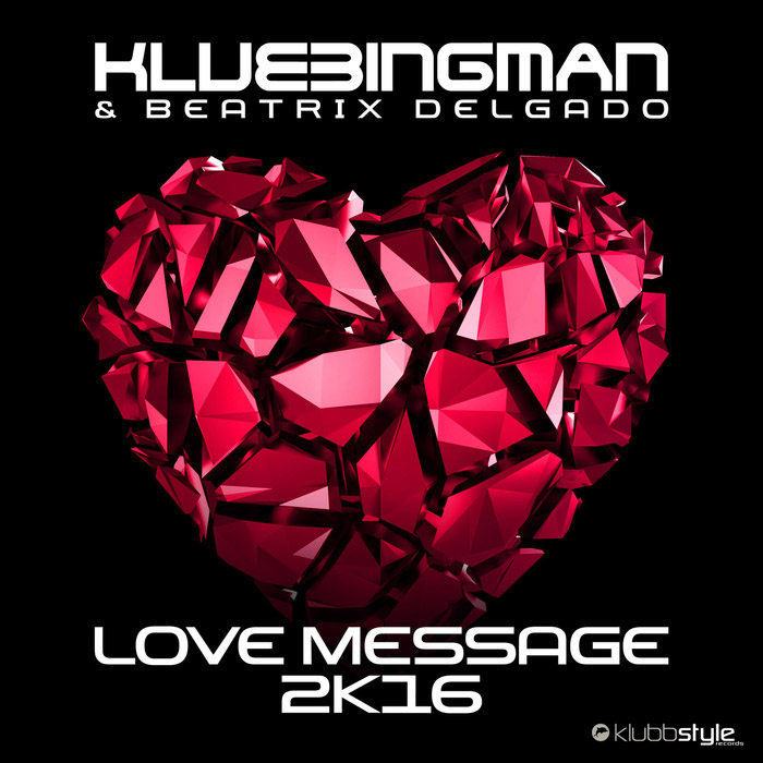 Klubbingman & Beatrix Delgado - Love Message 2k16 [2016]