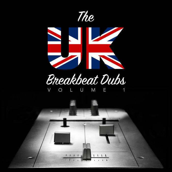 The UK Breakbeat Dubs (Vol. 1) [2016]