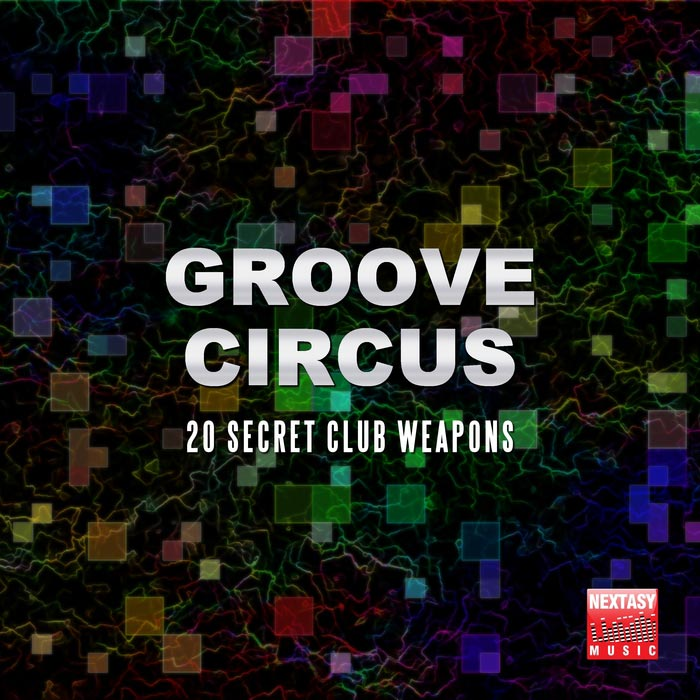 Groove Circus (20 Secret Club Weapons) [2016]