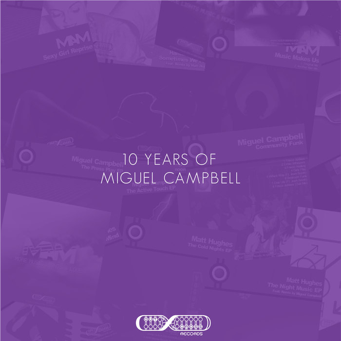 Miguel Campbell - 10 Years Of Miguel Campbell