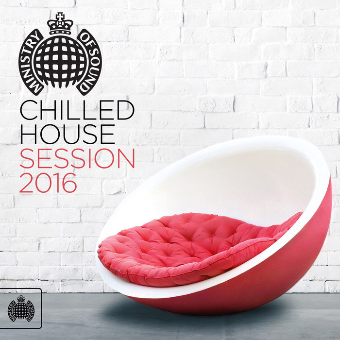 Ministry Of Sound: Chilled House Session [2016]