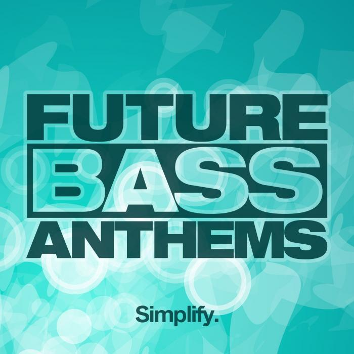 Simplify Recordings: Future Bass Anthems [2016]