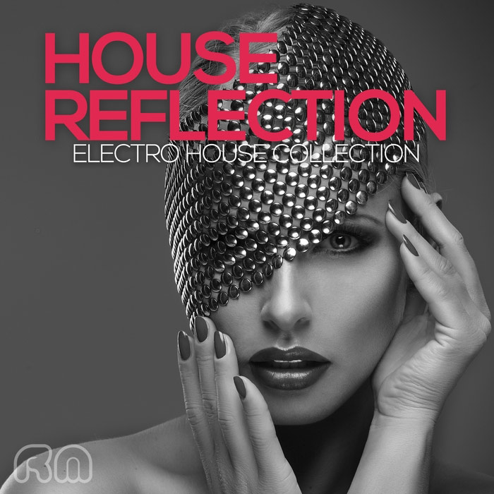 House Reflection - Electro House Collection [2016]