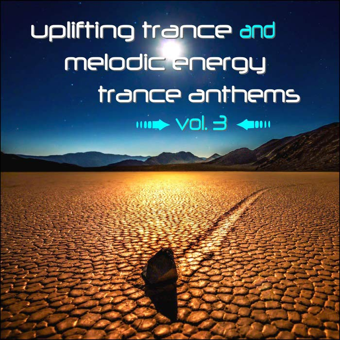 Uplifting Trance And Melodic Energy Trance Anthems (Vol. 3) [2016]