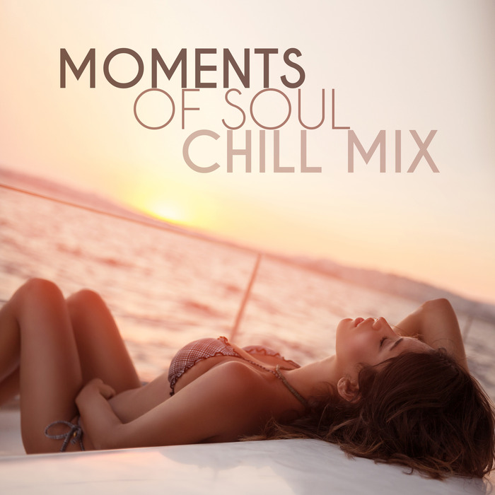 Moments Of Soul: Chill Mix [2016]