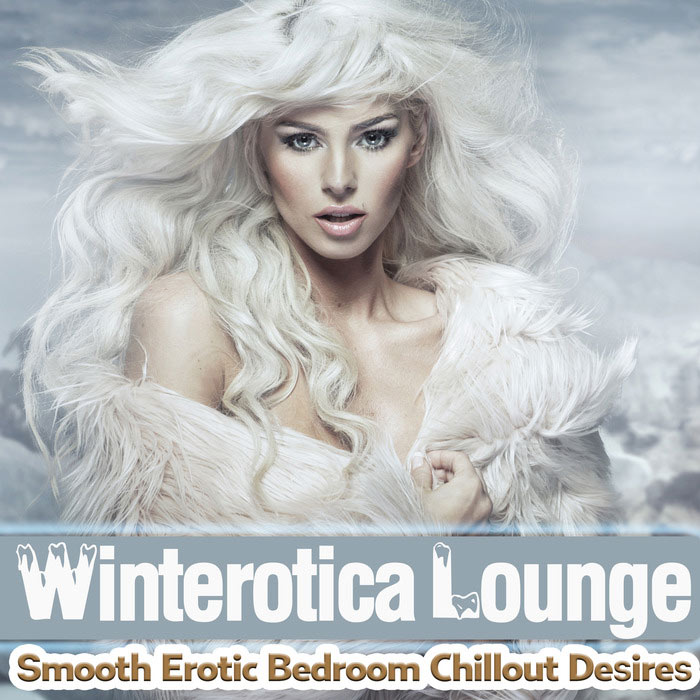 Winterotica Lounge - Smooth Erotic Bedroom Chillout Desires [2016]