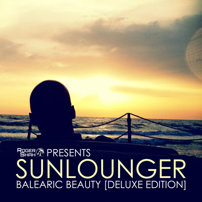 Roger Shah & Sunlounger - Balearic Beauty (Deluxe Edition) [2016]
