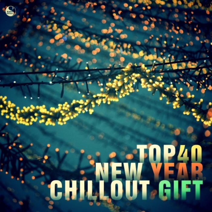 Top 40 New Year Chillout Gift [2016]