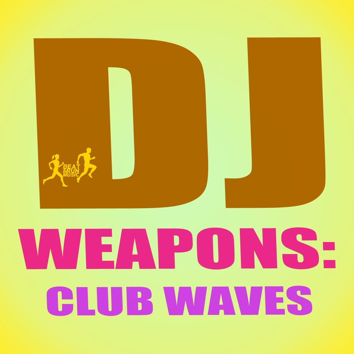 DJ Weapons: Club Waves [2016]