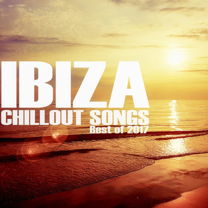 Ibiza Chillout Songs - Best Of 2017 [2016]
